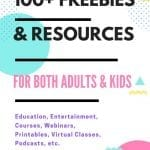 100+ Resources, Freebies, Deals, Discounts for Kids & Adults