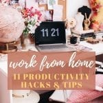11 TIPS TO BE PRODUCTIVE WHILE WORKING FROM HOME